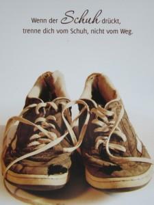 Wenn der Schuh drückt, trenne dich vom Schuh, nicht vom Weg!_resize